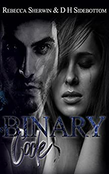 Binary Code by [Sidebottom, D H, Sherwin, Rebecca]