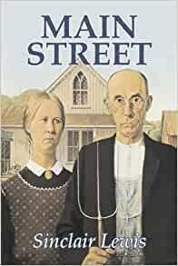 an analysis of sinclair lewiss novel main street Get an answer for 'what was the main idea of sinclair lewis's the jungle they are put on the street lewis wrote the novel in hopes of and enjoy enotes.