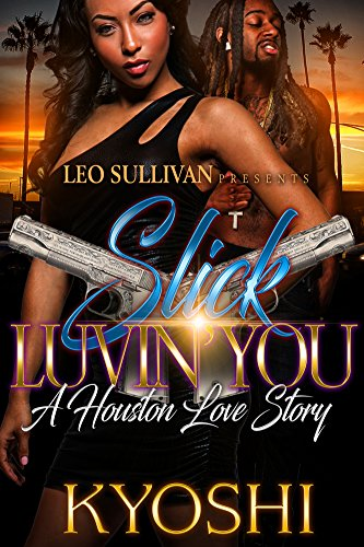 Slick Luvin' You: A Houston Love Story