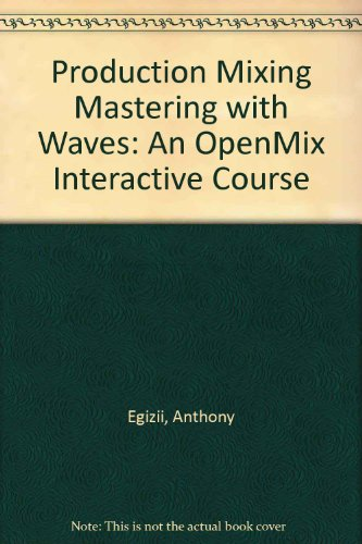 Production Mixing Mastering with Waves, Third Edition