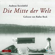 Die Mitte der Welt Hörbuch von Andreas Steinhöfel Gesprochen von: Rufus Beck