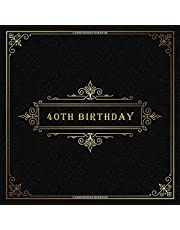 40th BIRTHDAY: 40 Years HBD Celebration Message Logbook, Keepsake Memory Book for Happy Bday Party Family Friends & Guests to Write and Sign in for Wishes or Advice with Gift Log and Photos - Vintage & Retro Ornaments Guestbook Gifts for Men