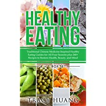 Healthy Eating: Traditional Chinese Medicine-Inspired Healthy Eating Guides for All Four Seasons plus 240+ recipes to Restore Health, Beauty, and Mind