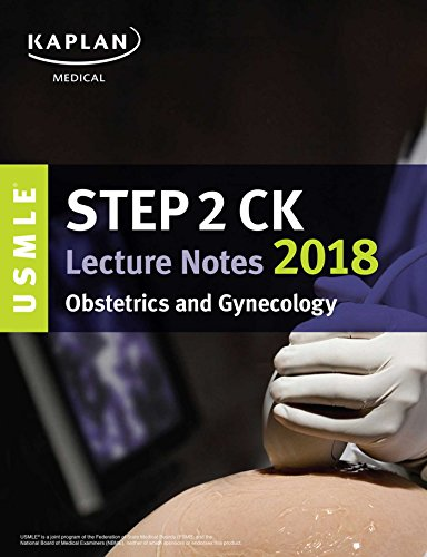 USMLE Step 2 CK Lecture Notes 2018: Obstetrics/Gynecology (USMLE Prep)