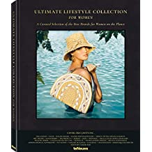 Ultimate Lifestyle Collection for Women: A CURATED SELECTION OF THE BEST BRANDS FOR WOMEN ON THE PLANET