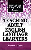 Teaching Adult English Language Learners, Richard A. Orem, 1575242192