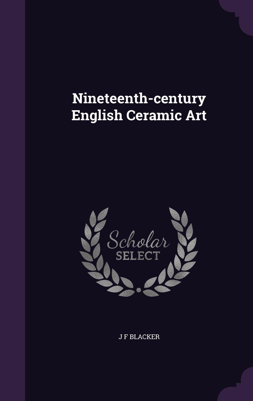 Nineteenth-century English Ceramic Art pdf