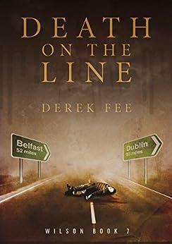 Death on the Line: A suspenseful thriller with a killer twist (Detective Wilson Book 7) by [Fee, Derek]