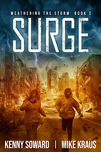 Surge - Weathering the Storm Book 2: (A Thrilling Post-Apocalyptic Survival Series) by [Soward, Kenny, Kraus, Mike]