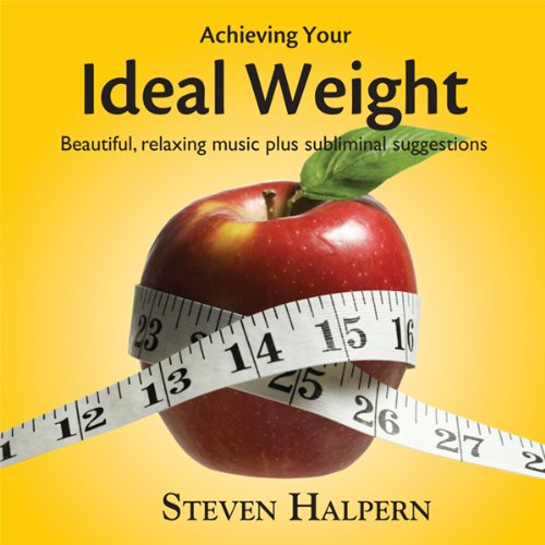 Achieving Your Ideal Weight (Relaxing music plus subliminal affirmations)