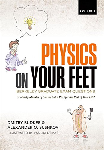 Physics on Your Feet: Berkeley Graduate Exam Questions: or Ninety Minutes of Shame but a PhD for the Rest of Your Life! (Foot Atomic Physics)