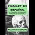 Hamlet en español (Spanish Edition): clásico de Shakespeare en Español