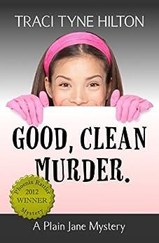 Good Clean Murder: A Plain Jane Mystery (The Plain Jane Mysteries Book 1) by [Hilton, Traci Tyne]