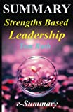 Summary - Strengths Based Leadership: By Tom Rath and Barry Conchie - Great Leaders, Teams, and Why People Follow (Strengths Based Leadership: A Complete Summary - Audiobook, Audible, Book, Handbook)