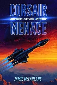 Corsair Menace (Privateer Tales Book 12) by [McFarlane, Jamie]