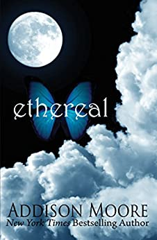 Ethereal (Celestra Series Book 1) by [Moore, Addison]
