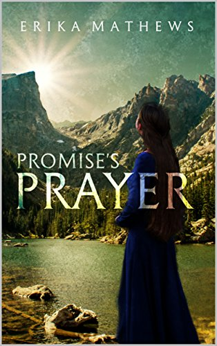 Promise's Prayer (Truth from Taerna Book 1) by [Mathews, Erika]