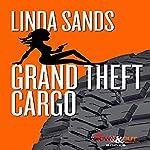 Grand Theft Cargo: Cargo Series, Book 1 | Linda Sands