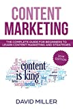 Content Marketing: The Complete Guide For Beginners To Learn Content Marketing And Strategies