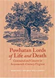Powhatan Lords of Life and Death, Margaret Holmes Williamson, 0803247982