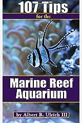 107 Tips for the Marine Reef Aquarium Paperback