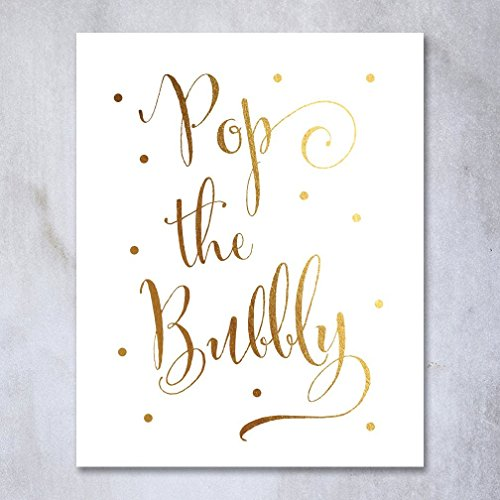 Pop the Bubbly Gold Foil Print Bar Cart Sign Wedding Champagne Reception Decor Art Metallic Poster 5 inches x 7 inches - Art Pop Hip