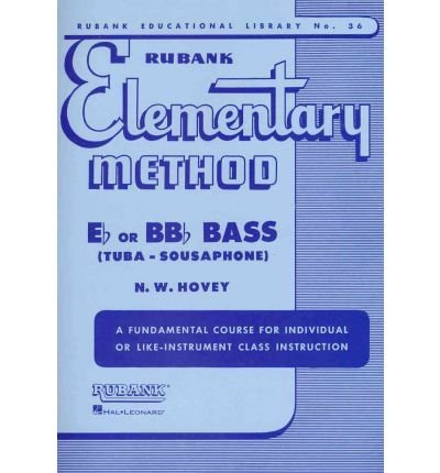 ([(Rubank Elementary Method: E-Flat or BB-Flat Bass (Tuba - Sousaphone): A Fundamental Course for Individual or Like-Instrument Class Instruction)] [Author: N W Hovey] published on (April, 1989))