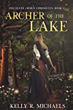 Archer of the Lake (The Silver Crown Chronicles Book 1)