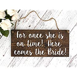 "YYcharm Rustic Wedding Wood Sign for Once she is on time! Here Comes The Bride! - Ring Bearer Sign - 12""x5.5"""