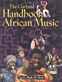 The Garland Handbook of African Music, , 0815334737