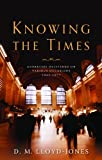 img - for Knowing the Times: Addresses Delivered on Various Occasions 1942 - 1977 book / textbook / text book