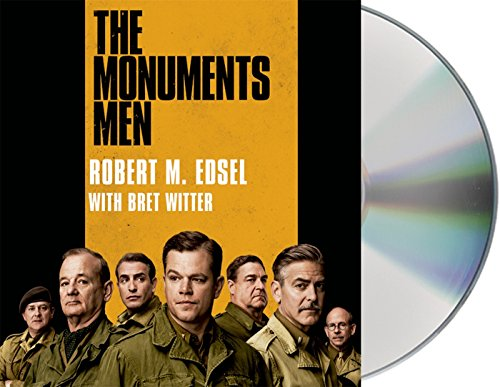 The Monuments Men: Allied Heroes, Nazi Thieves, and the Greatest Treasure Hunt in History by Macmillan Audio