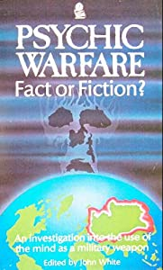 Psychic Warfare: Fact or Fiction?