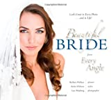 Beautiful Bride from Every Angle, Barbara Wallace and Annie Withers, 193510800X