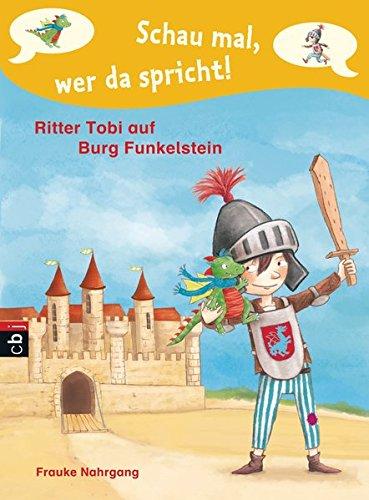 Schau mal, wer da spricht - Ritter Tobi auf Burg Funkelstein -: Band 2