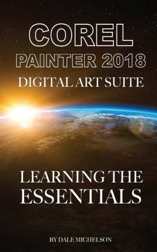 Corel Painter 2018 Digital Art Suite: Learning the Essentials