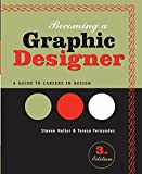 Becoming a Graphic Designer: A Guide to Careers in Design, Third Edition