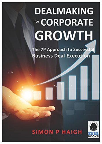 Dealmaking for Corporate Growth: The 7 P Approach to Successful Business Deal Execution - Hours Opening Base The