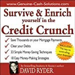 Survive and Enrich Yourself in the Credit Crunch | David Ryder