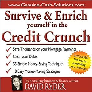 Survive and Enrich Yourself in the Credit Crunch Audiobook