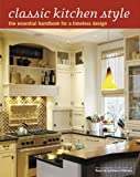 img - for Classic Kitchen Style: The Essential Handbook for a Timeless Design book / textbook / text book