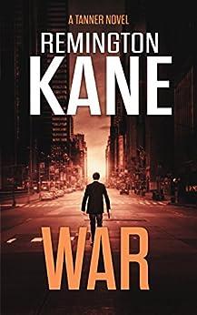 War (A Tanner Novel Book 6) by [Kane, Remington]