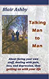 img - for Talking Man to Man: Facing your own stuff, dealing with pain, loss, and depression, and getting on with your life book / textbook / text book