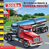 img - for Tonka : If I Could Drive a Tanker Truck! by Michael Teitelbaum (2004-03-01) book / textbook / text book