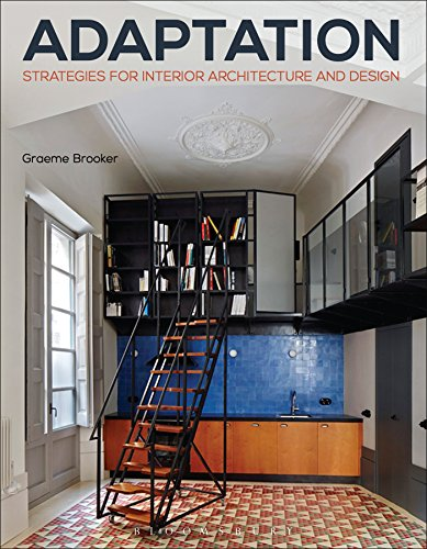Adaptation Strategies for Interior Architecture and Design: Interior Architecture and Design Strategies (Required Readin