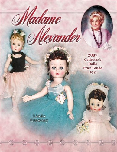 Madame Alexander 2007 Collector's Dolls Price - Alexander Madame Doll Collectors Book