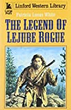 The Legend Of Lejube Rogue (Lin) (Linford Western Library)