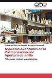 Aspectos Avanzados de la Polimerización Por Apertura de Anillo, Jesús Miguel Contreras Ramírez and Meribary M. Monsalve P., 3848465698