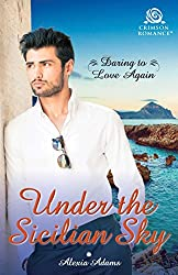 Under the Sicilian Sky (Daring to Love Again Book 1)