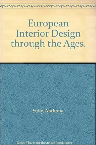 European Interior Design Through the Ages: Anthony Sully: 9780213178024:  Amazon.com: Books